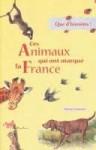 Ces animaux qui ont marqué la France