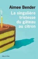 singulière tristesse du gâteau